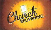 Church Reopening Sunday, October 4th